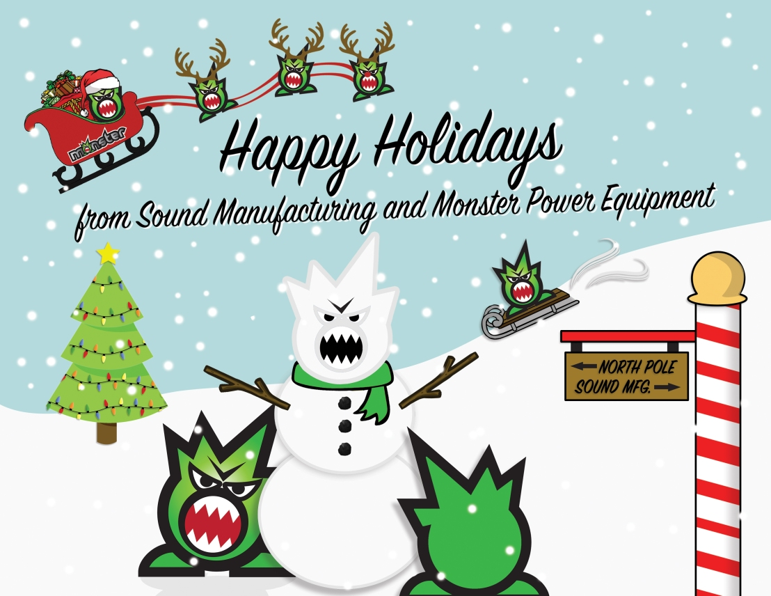 Happy Holidays from Sound Manufacturing and Monster Power Equipment
