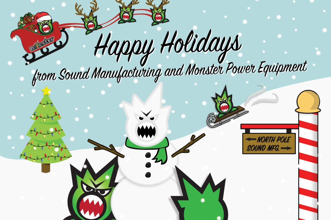 Happy Holidays from Sound Manufacturing and Monster PowerEquipment